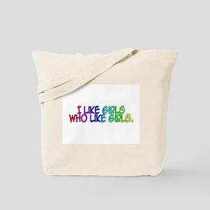 I Like Girls Who Like Girls Tote Bag