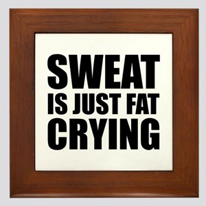 Sweat Is Just Fat Crying Framed Tile