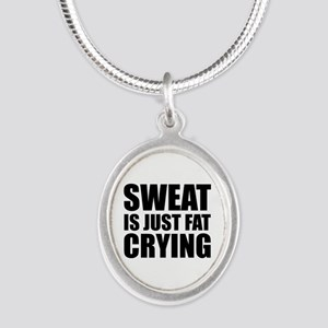 Sweat Is Just Fat Crying Silver Oval Necklace