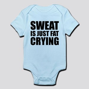 Sweat Is Just Fat Crying Infant Bodysuit