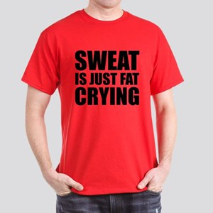 Sweat Is Just Fat Crying Dark T-Shirt