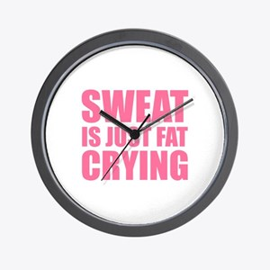 Sweat Is Just Fat Crying Wall Clock