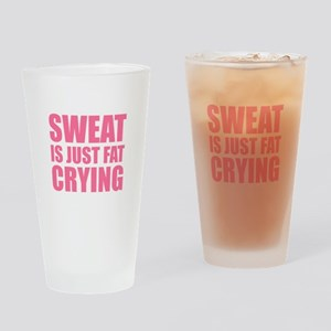 Sweat Is Just Fat Crying Drinking Glass