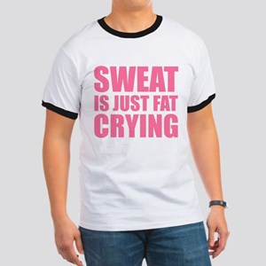 Sweat Is Just Fat Crying Ringer T