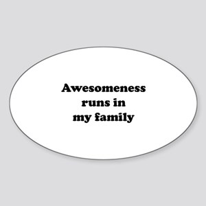 Awesomeness Runs In My Family Sticker (Oval)