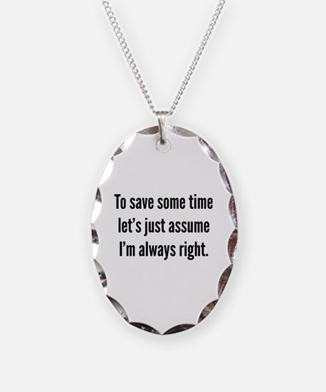 I'm always right Necklace
