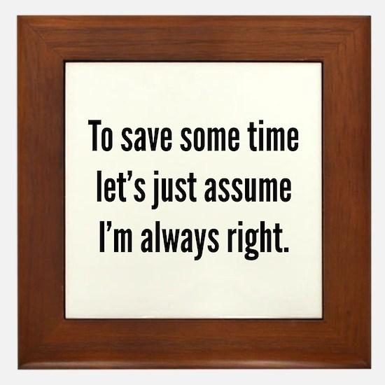 I'm always right Framed Tile