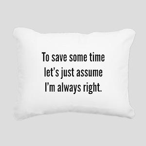 I'm always right Rectangular Canvas Pillow