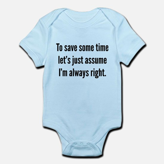 I'm always right Infant Bodysuit