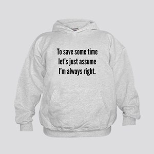 I'm always right Kids Hoodie