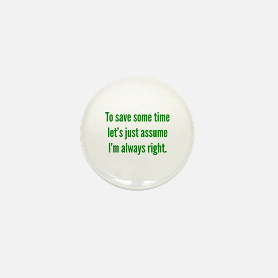 I'm always right Mini Button (10 pack)