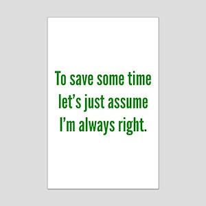 I'm always right Mini Poster Print