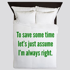 I'm always right Queen Duvet