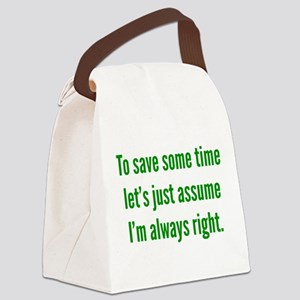 I'm always right Canvas Lunch Bag