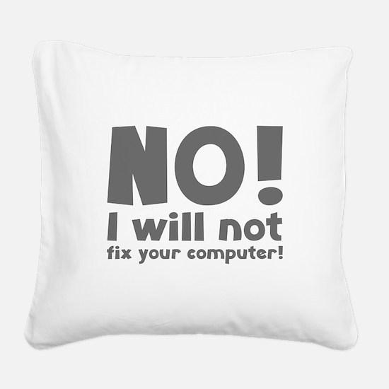 NO! I will not fix your computer! Square Canvas Pi