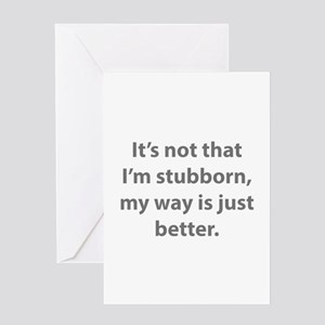 My way is just better. Greeting Card