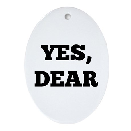 Yes, Dear Ornament (Oval)