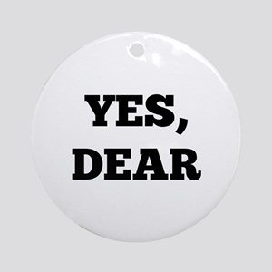 Yes, Dear Ornament (Round)