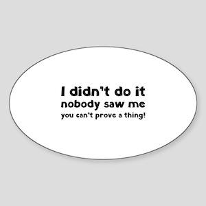 I didn't do it. Sticker (Oval)