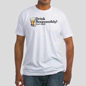 Drink Responsibly Fitted T-Shirt
