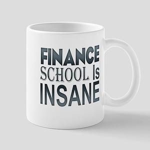 Finance School Is Insane! Mug