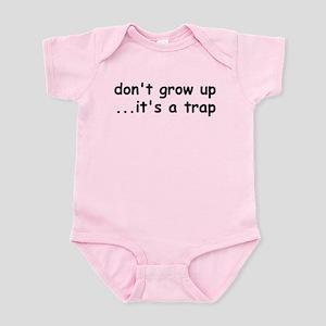 Don't Grow Up, It's a Trap! Infant Bodysuit
