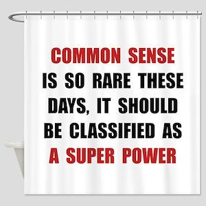 Common Sense Shower Curtain