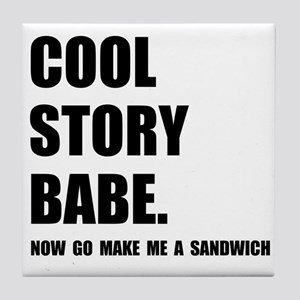 Cool Story Sandwich Tile Coaster