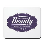 Sleeping Beauty Since 1697 Mousepad