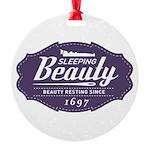 Sleeping Beauty Since 1697 Round Ornament