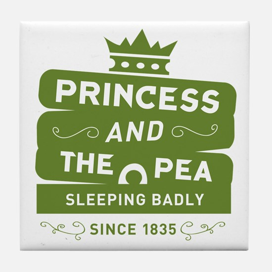 Princess & the Pea Since 1835 Tile Coaster
