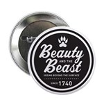 "Beauty and the Beast Since 1740 2.25"" Button"