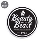 "Beauty and the Beast Since 1740 3.5"" Button ("