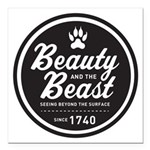 Beauty and the Beast Since 1740 Square Car Magnet