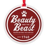 Beauty and the Beast Since 1740 Round Ornament