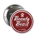 """Beauty and the Beast Since 1740 2.25"""" Button"""