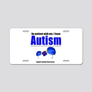 Be patient with me Aluminum License Plate