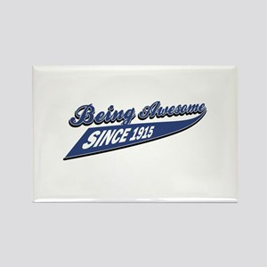 Awesome since 1915 Rectangle Magnet