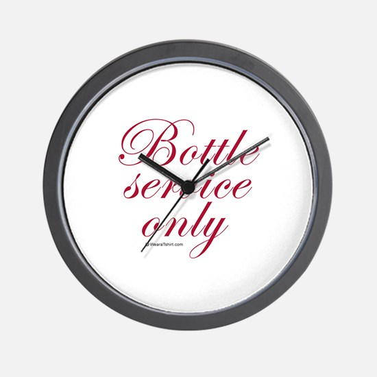 Bottle service only Wall Clock