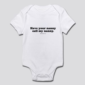 Have your nanny call my nanny Infant Bodysuit