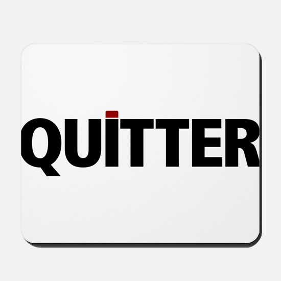 QUITTER Mousepad