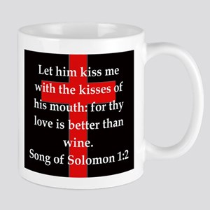 Song of Solomon 1:2 11 oz Ceramic Mug