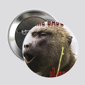 """Extreme Babooning 2.25"""" Button"""