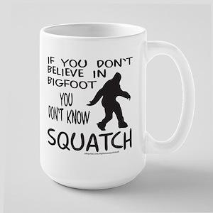 YOU DON'T KNOW SQUATCH Large Mug