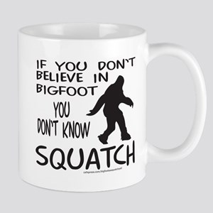 YOU DON'T KNOW SQUATCH Mug