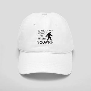 YOU DON'T KNOW SQUATCH Cap