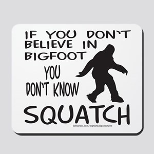 YOU DON'T KNOW SQUATCH Mousepad