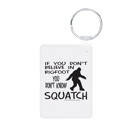 YOU DON'T KNOW SQUATCH Aluminum Photo Keychain