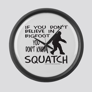 YOU DON'T KNOW SQUATCH Large Wall Clock
