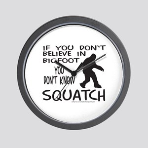 YOU DON'T KNOW SQUATCH Wall Clock